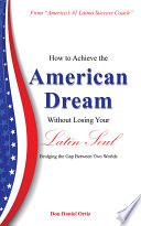 How To Achieve The American Dream Without Losing Your Latin Soul