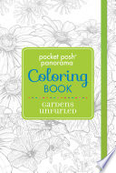 Pocket Posh Panorama Coloring Book: Gardens Unfurled