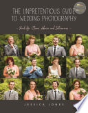 The Unpretentious Guide to Wedding Photography