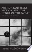 Arthur Koestler s Fiction and the Genre of the Novel