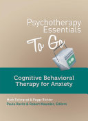 Psychotherapy Essentials to Go: Cognitive Behavioral Therapy for Anxiety