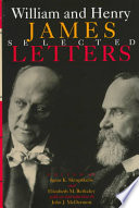 """William and Henry James: Selected Letters"" by William James, Henry James, Ignas K. Skrupskelis, Ignas Skrupskelis, John J. McDermott, Elizabeth M. Berkeley"