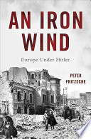 link to An iron wind : Europe under Hitler in the TCC library catalog