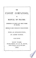 The Closet Companion  Or Manual of Prayer  Consisting of Topics and Brief Forms of Prayer