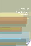 Blockchain  the future