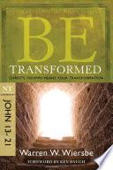 Be Transformed  John 13 21