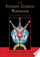 """The Voudon Gnostic Workbook: Expanded Edition"" by Michael Bertiaux"