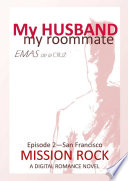 My Husband, My Roommate EPISODE 2 MISSION ROCK SF