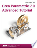 Creo Parametric 7.0 Advanced Tutorial