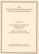 The African American Experience in Louisiana  From the Civil War to Jim Crow