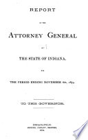 Report of the Attorney General of the State of Indiana for the Year Ending December 31, ... to the Governor