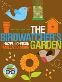 The Birdwatcher s Garden