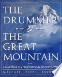 """The Drummer and the Great Mountain a Guidebook to Transforming Adult ADD / ADHD: Adult ADD / ADHD Holistic Support System"" by Michael Joseph Ferguson"