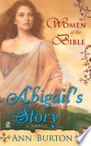 Women of the Bible  Abilgail s Story  A Novel