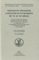 Voyages et voyageurs à Byzance et en Occident du VIe au XIe siècle Pdf/ePub eBook