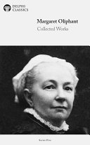 Delphi Works of Margaret Oliphant with Complete Stories of the Seen and Unseen