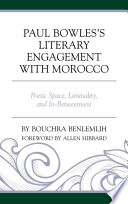 Paul Bowles's Literary Engagement with Morocco