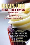 CarbSmart Grain Free  Sugar Free Living Cookbook Book