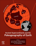 Ancient Supercontinents and the Paleogeography of Earth