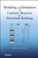 Modeling and Simulation of Catalytic Reactors for Petroleum Refining