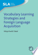 Vocabulary Learning Strategies and Foreign Language Acquisition
