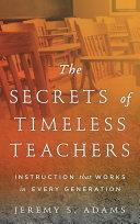 The Secrets of Timeless Teachers