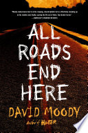 All Roads End Here Book