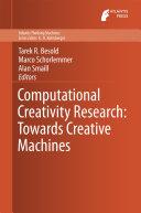 Computational Creativity Research: Towards Creative Machines