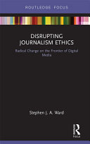 Disrupting Journalism Ethics
