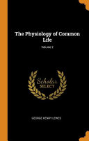 The Physiology of Common Life; Volume 2