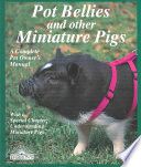 Pot Bellies and Other Miniature Pigs