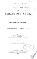 Lacerations of the Female Perineum and Vesico-vaginal Fistula