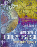 A First Course in Digital Systems Design