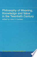 Philosophy Of Meaning Knowledge And Value In The Twentieth Century Book PDF