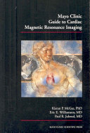 Mayo Clinic Guide To Cardiac Magnetic Resonance Imaging Book PDF