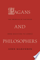 Pagans and Philosophers  : The Problem of Paganism from Augustine to Leibniz