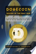 Dogecoin - History of the First Year