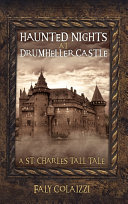 Haunted Nights at Drumheller Castle Book