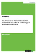 An Overview of Photovoltaic Power Generation and Solar Pv Technology in Rural Areas of Pakistan
