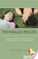"""""""The Parallel Process: Growing Alongside Your Adolescent Or Young Adult Child in Treatment"""" by Krissy Pozatek"""