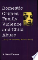 Domestic Crimes  Family Violence and Child Abuse Book
