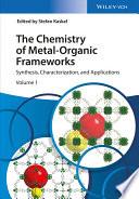 The Chemistry of Metal Organic Frameworks Book