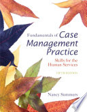 Fundamentals of Case Management Practice  Skills for the Human Services Book