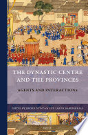 The dynastic centre and the provinces : agents and interactions