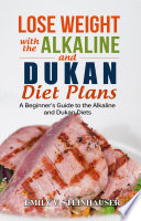 Lose Weight with the Alkaline and Dukan Diet Plans