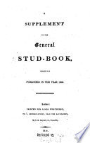 A Supplement To The General Stud-Book, Which Was Published In The Year 1808