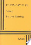 Eleemosynary a play lee blessing google books eleemosynary a play fandeluxe Image collections