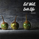 Eat Well  Love Life Book PDF