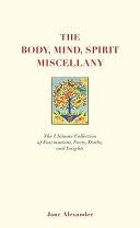 The Body  Mind  Spirit Miscellany