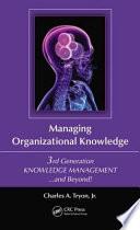 Managing Organizational Knowledge